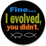 fine_i_evolved_you_didnt_35_button